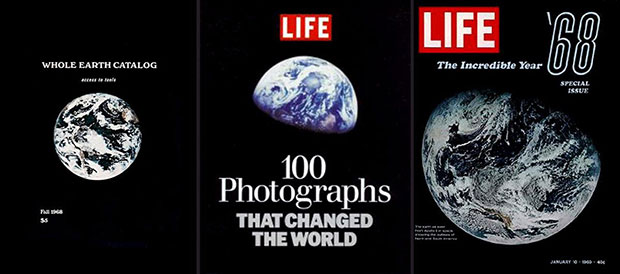 First Whole Earth Catalog Cover 1968; Life: '100 Photographs That Changed The World' cover 2003; Life Special Issue January 1968 featuring Apollo 8 photograph.