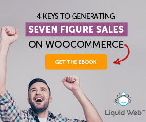 Four Keys to Generating 7 Figure Sales on WooCommerce